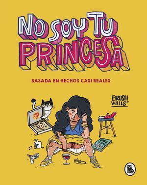 NO SOY TU PRINCESA