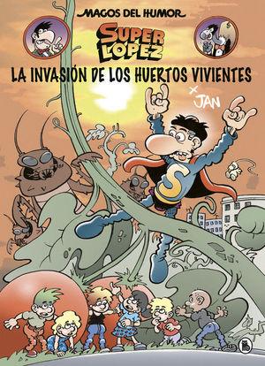 LA INVASIÓN DE LOS HUERTOS VIVIENTES (MAGOS DEL HUMOR SUPERLÓPEZ