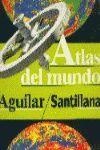ATLAS DEL MUNDO AGUILAR-SANTILLANA