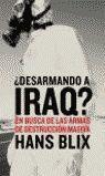 ¿DESARMANDO A IRAQ?