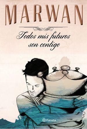 TODOS MIS FUTUROS SON CONTIGO (EDICIÓN ESPECIAL)