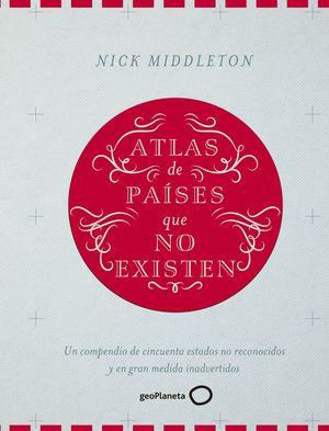 ATLAS DE PAÍSES QUE NO EXISTEN