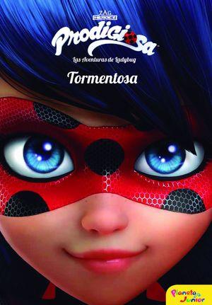 PRODIGIOSA. LAS AVENTURAS DE LADYBUG. TORMENTOSA