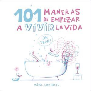101 MANERAS DE EMPEZAR A VIVIR LA VIDA