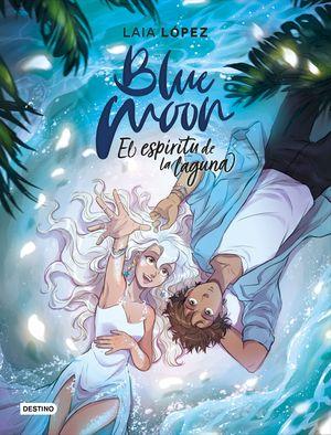 BLUE MOON. EL ESPÍRITU DE LA LAGUNA