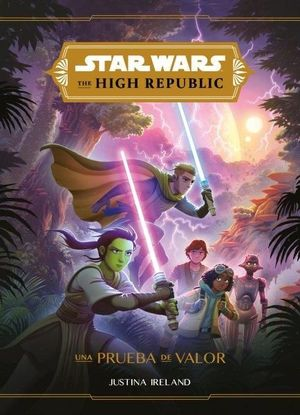 STAR WARS. THE HIGH REPUBLIC. UNA PRUEBA DE VALOR