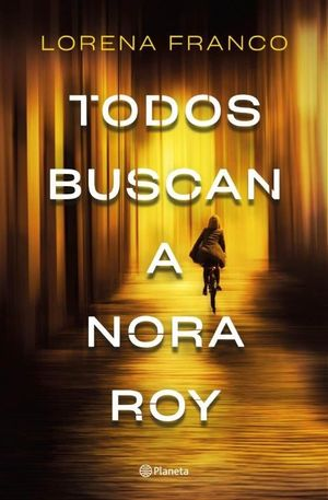 TODOS BUSCAN A NORA ROY