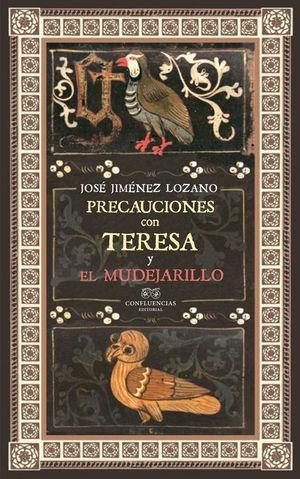 PRECAUCIONES CON TERESA Y EL MUDEJARILLO