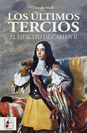 ULTIMOS TERCIOS EL EJERCITO DE CARLOS II