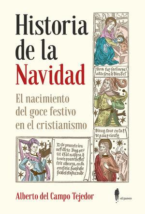 HISTORIA DE LA NAVIDAD. EL NACIMIENTO DEL GOCE FESTIVO EN EL CRIS