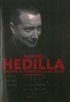 MANUEL HEDILLA 235 DÍAS AL FRENTE DE LA FALANGE