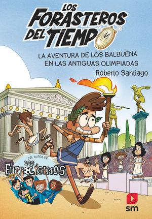 FORASTEROS DEL TIEMPO (8) LA AVENTURA DE LOS BALBUENA EN LAS ANTIGUAS OLIMPIADAS