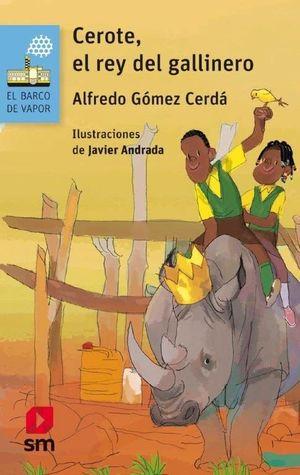 CEROTE, EL REY DEL GALLINERO. BVA.102