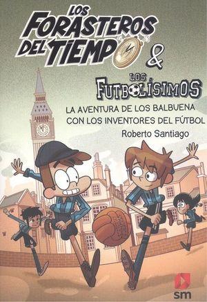 FORASTEROS DEL TIEMPO (9): LA AVENTURA DE LOS BALBUENA CON LOS