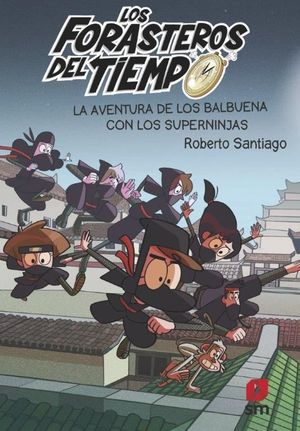 FORASTEROS DEL TIEMPO (10): LA AVENTURA DE LOS BALBUENA CON LOS