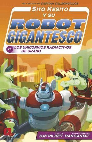 SITO KESITO (7) Y SU ROBOT GIGANTESCO CONTRA LOS UNIVORNIOS RADIACTIVOS DE URANO