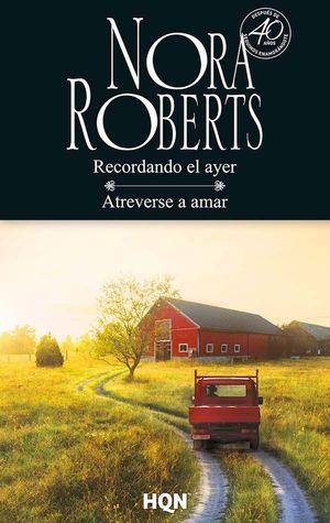 RECORDANDO EL AYER; ATREVERSE A AMAR