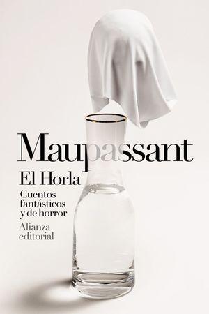 EL HORLA. CUENTOS FANTÁSTICOS Y DE HORROR