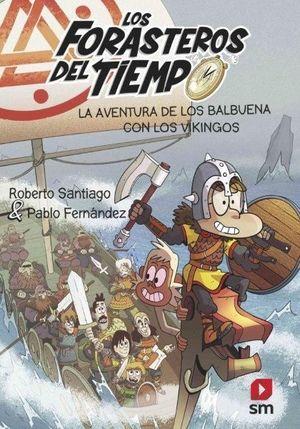 FORASTEROS DEL TIEMPO (11) AVENTURA DE LOS BALBUENA CON LOS VIKINGOS