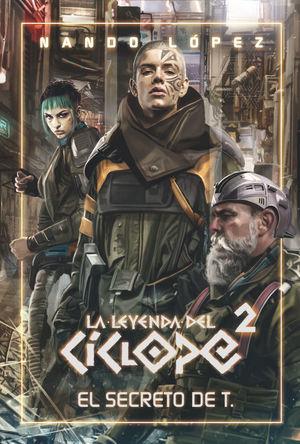 LEYENDA CICLOPE (2) EL SECRETO DE T