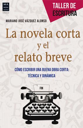 NOVELA CORTA Y EL RELATO BREVE, LA