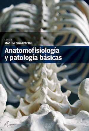 ANATOMOFISIOLOGÍA Y PATOLOGÍA BÁSICAS.