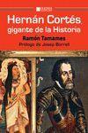 HERNÁN CORTES, GIGANTE DE LA HISTORIA