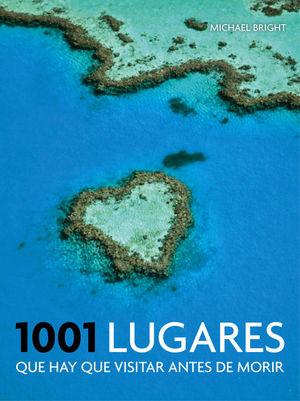 1001 LUGARES QUE HAY QUE VISITAR ANTES DE MORIR