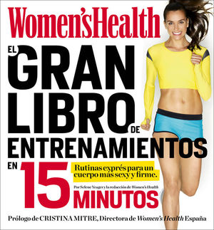 EL GRAN LIBRO DE ENTRENAMIENTOS EN 15 MINUTOS (WOMEN'S HEALTH)