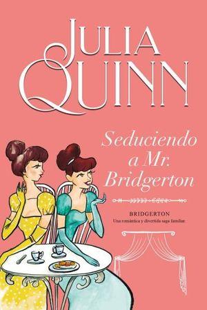 SEDUCIENDO A MR. BRIDGERTON (BRIDGERTON 4)