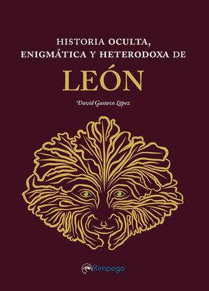 HISTORIA OCULTA, ENIGMÁTICA Y HETERODOXA DE LEÓN
