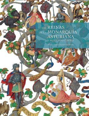 LAS REINAS DE LA MONARQUÍA ASTURIANA Y SU TIEMPO (718-925)
