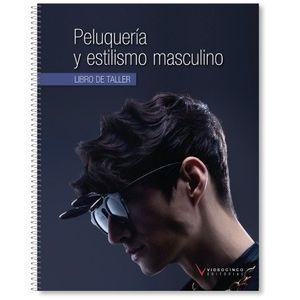 PELUQUERIA Y ESTILISMO MASCULINO LIBRO DE TALLER (VIDEOCINCO)