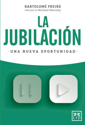 LA JUBILACIÓN. UNA NUEVA OPORTUNIDAD