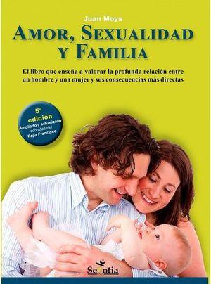 AMOR, SEXUALIDAD Y FAMILIA (N.E.)