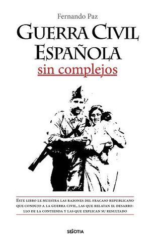 GUERRA CIVIL ESPAÑOLA SIN COMPLEJOS
