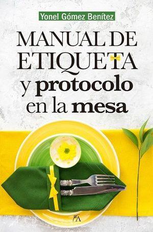 MANUAL DE ETIQUETA Y PROTOCOLO EN LA MESA