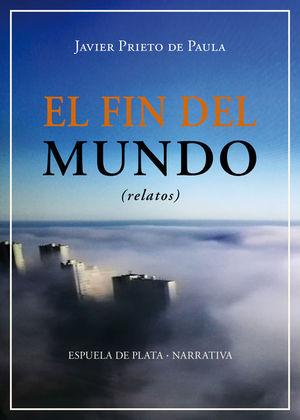 EL FIN DEL MUNDO. RELATOS
