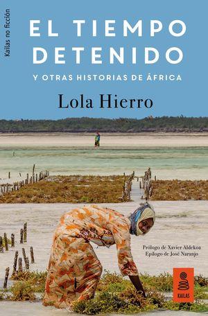 EL TIEMPO DETENIDO Y OTRAS HISTORIAS DE ÇFRICA