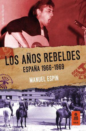 LOS A?OS REBELDES: ESPA?A 1966-1969