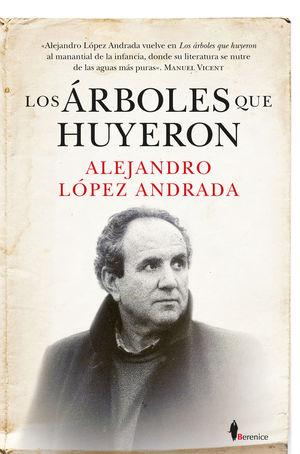 LOS ÁRBOLES QUE HUYERON