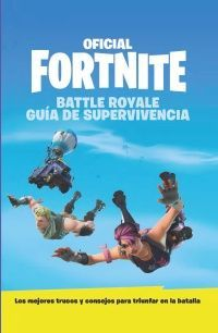 GUÍA DE SUPERVIVENCIA - OFICIAL FORTNITE