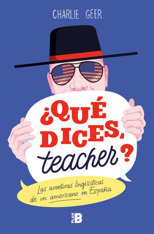 ¿QUÉ DICES, TEACHER