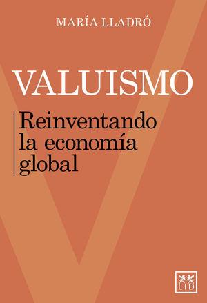 VALUISMO REINVENTANDO LA ECONOMIA GLOBAL