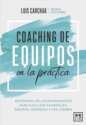 COACHING DE EQUIPOS EN LA PRACTICA