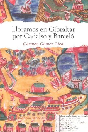 LLORAMOS EN GIBRALTAR POR CADALSO Y BARCELÓ