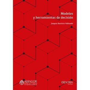 MODELOS Y HERRAMIENTAS DE DECISION