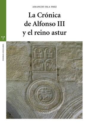 LA CRÓNICA DE ALFONSO III Y EL REINO ASTUR