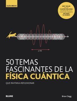 50 TEMAS FASCINANTES DE LA FISICA CUANTI