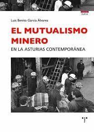 EL MUTUALISMO MINERO EN LA ASTURIAS CONTEMPORÁNEA